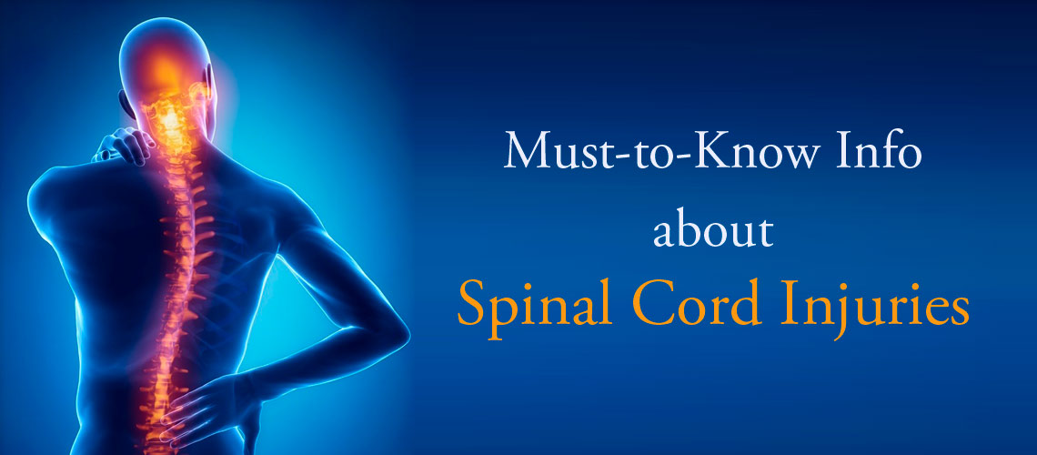 Must-to-Know Info about Spinal Cord Injuries