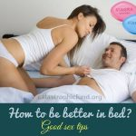 How to Get Better in Bed? Good Sex Tips